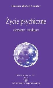 Życie psychiczne: elementy i struktury