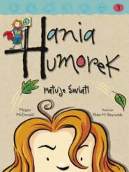 Hania Humorek ratuje świat