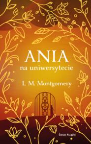 Ania na uniwersytecie (ekskluzywna edycja)