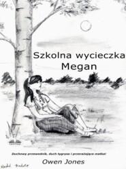Szkolna Wycieczka Megan